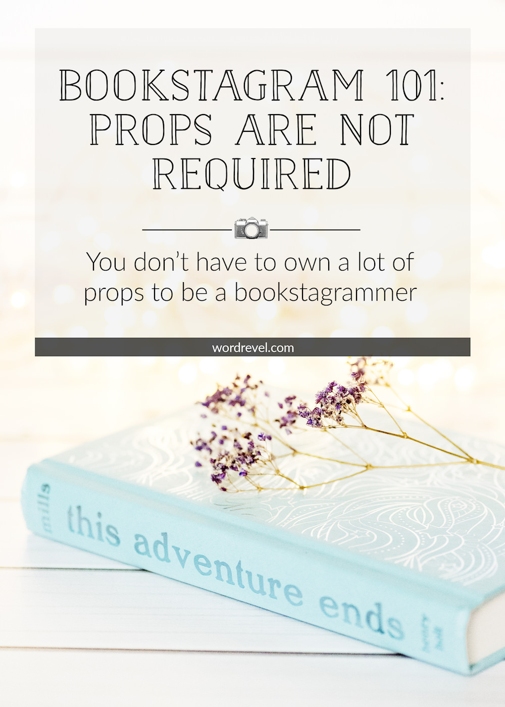 Bookstagram 101: Props Are Not Required — You don't have to own a lot of props to be a bookstagrammer
