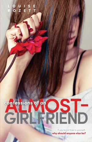 CONFESSIONS OF AN ALMOST-GIRLFRIEND (Confessions #2) by Louise Rozett