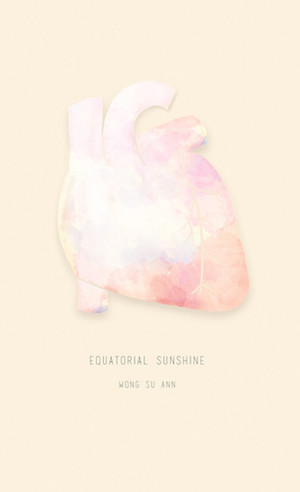 EQUATORIAL SUNSHINE by Wong Su Ann