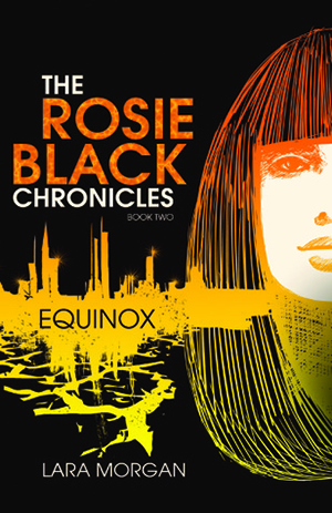 EQUINOX (The Rosie Black Chronicles #2)  by Lara Morgan