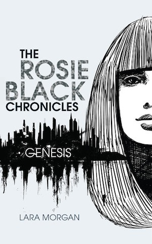 GENESIS (The Rosie Black Chronicles #1) by Lara Morgan
