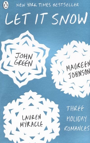 Book cover of LET IT SNOW by John Gree, Maureen Johnson and Lauren Myracle