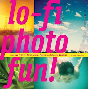 Book cover of LO-FI PHOTO FUN by Adam Bronkhorst
