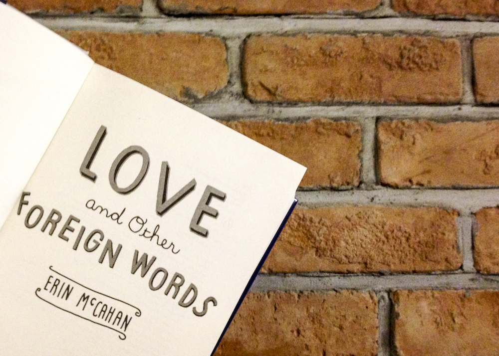 Love and Other Foreign Words by Erin McCahan against exposed brick wall