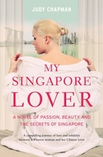 MY SINGAPORE LOVER by Judy Chapman