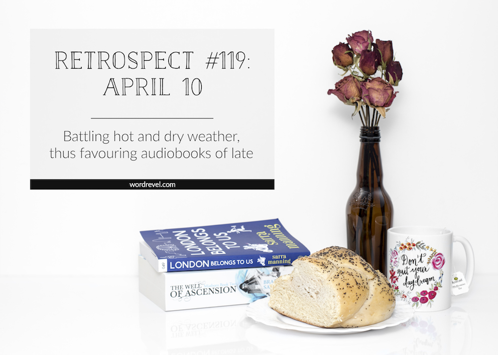 Retrospect 119: Battling hot and dry weather, thus favouring audiobooks of late