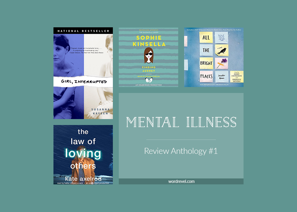 Review Anthology #1: Mental Illness — Girl, Interrupted | Finding Audrey | The Law of Loving Others | All the Bright Places
