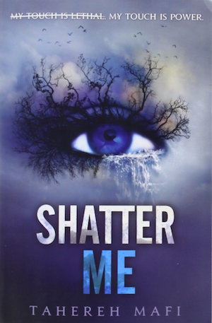 Book cover of SHATTER ME (Shatter Me #1) by Tahereh Mafi