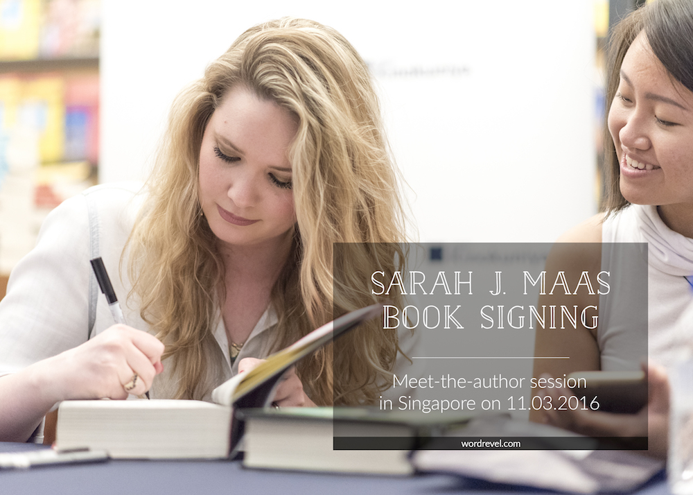 Sarah J. Maas Book Signing — Meet-the-author session in Singapore on March 11, 2016 at Kinokuniya