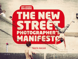 Book cover of THE NEW STREET PHOTOGRAPHERS MANIFESTO by Tanya Nagar