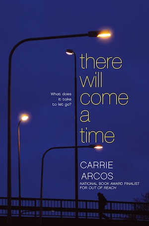 THERE WILL COME A TIME by Carrie Arcos
