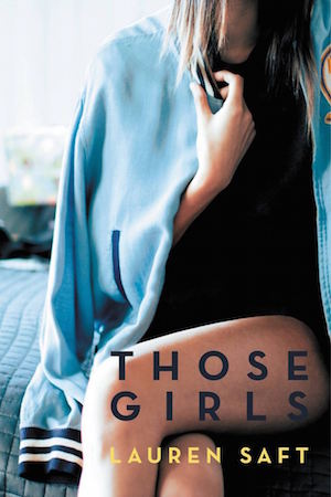Book cover of THOSE GIRLS by Lauren Saft