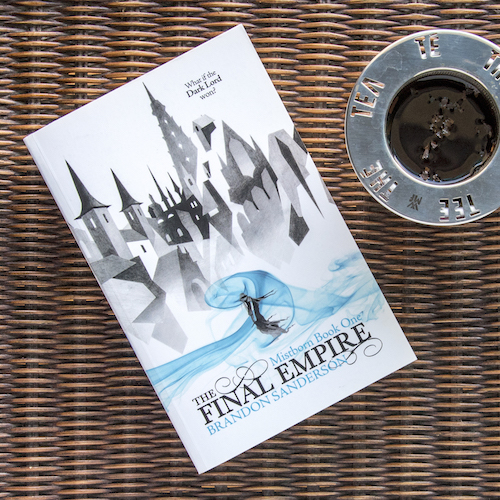 The Final Empire and Earl Grey Tea
