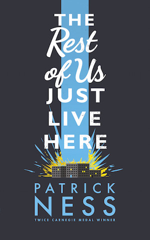 Book cover of The Rest of Us Just Live Here by Patrick Ness