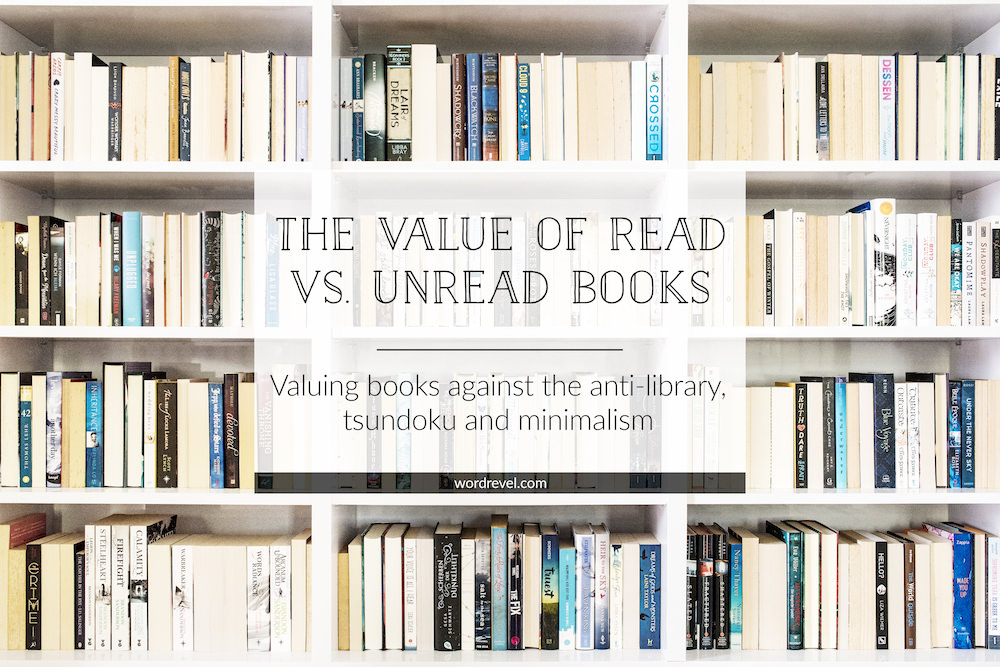 The Value of Read vs Unread Books — Valuing books against the anti-library, tsundoku and minimalism
