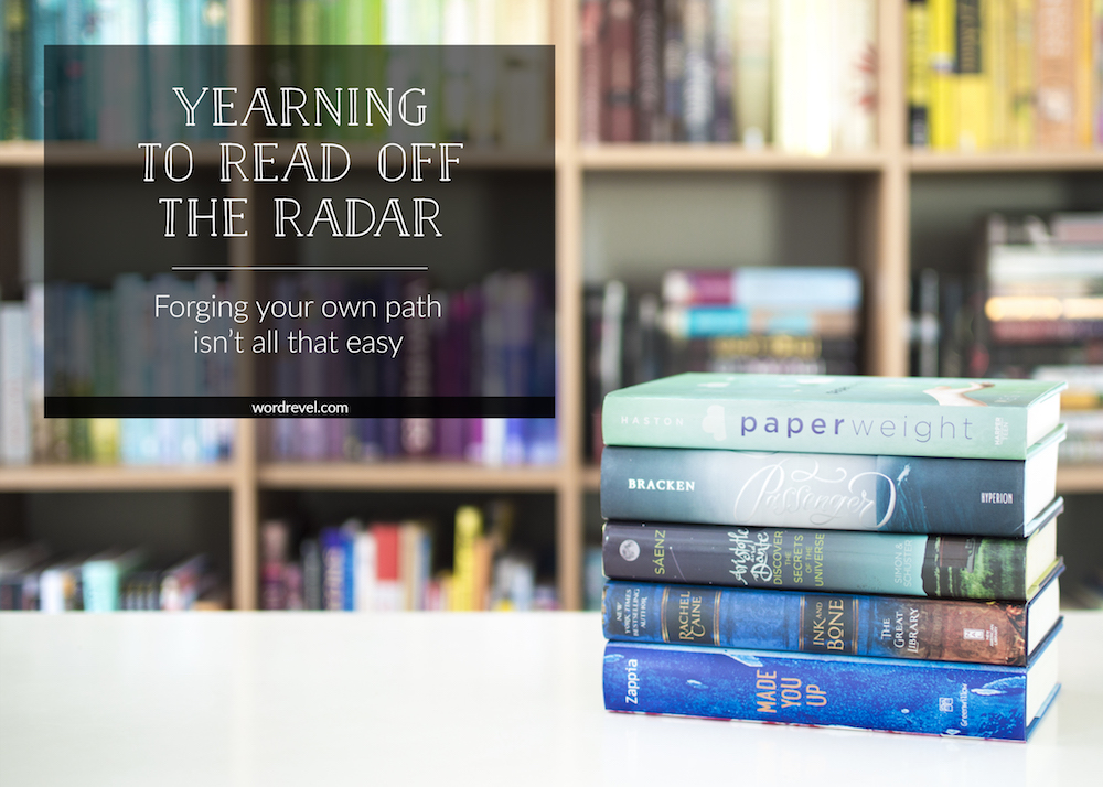 Yearning to Read off the radar – Books I bought before their hype